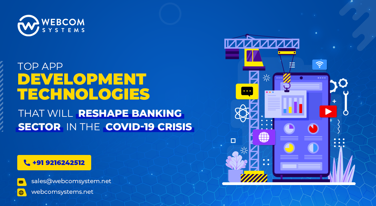 Top App Development Technologies That Will Reshape Banking Sector In The COVID-19 Crisis