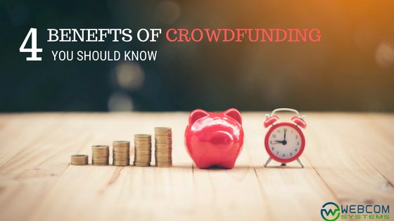 4 Benefits Of Crowdfunding You Should Know