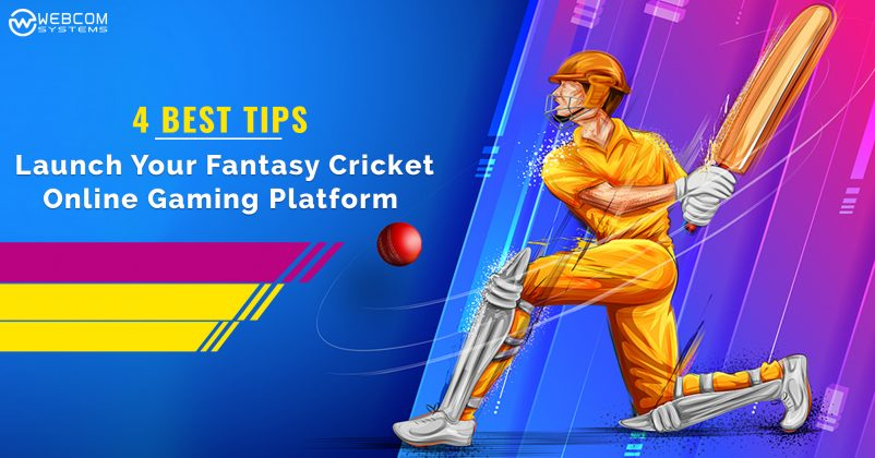 4 Best Tips: Launch Your Own Fantasy Cricket Gaming Platform