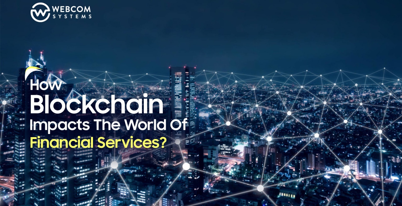 How Blockchain Impacts The World Of Financial Services?