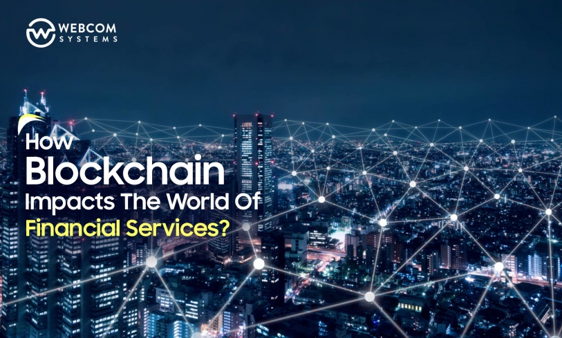 How Blockchain Development Impacts The World Of Financial Services?