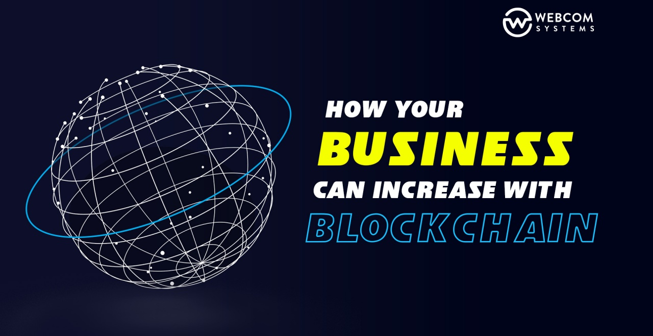 How Your Business Can Increase With Blockchain?