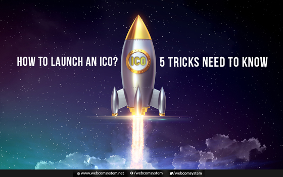 How to Launch an ICO? 5 Actionable Tricks Need to Know