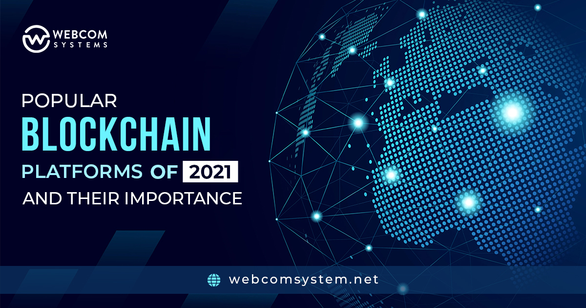Popular Blockchain Platforms of 2021 and Their Importance