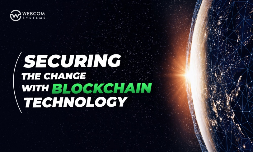 Securing The Change With Blockchain Technology
