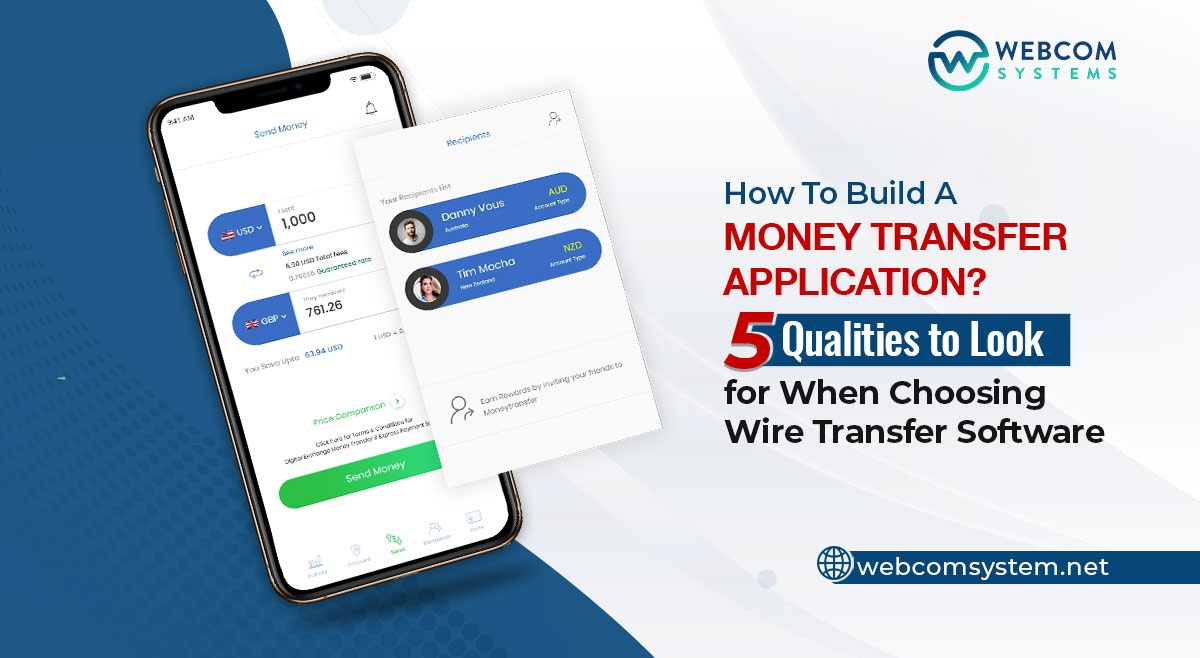 How To Build A Money Transfer Application? 5 Qualities To Check Choosing Wire Transfer Software