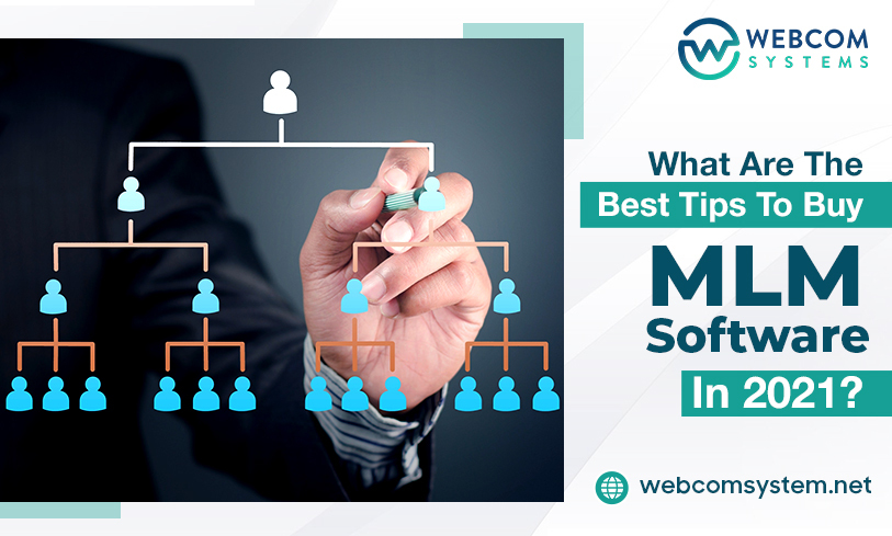What are the Best Tips To Buy MLM Software in 2021?