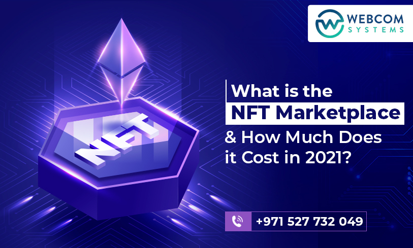 What is the NFT Marketplace and How Much Does it Cost in 2021?